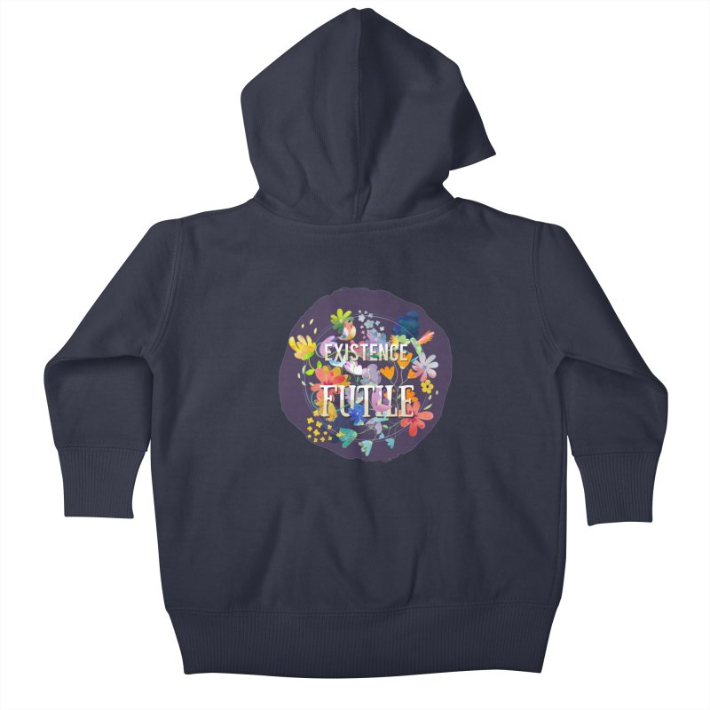Existence Kids Baby Zip-Up Hoody by rouages's Artist Shop