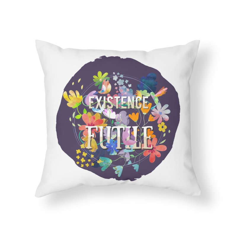 Existence Home Throw Pillow by rouages's Artist Shop