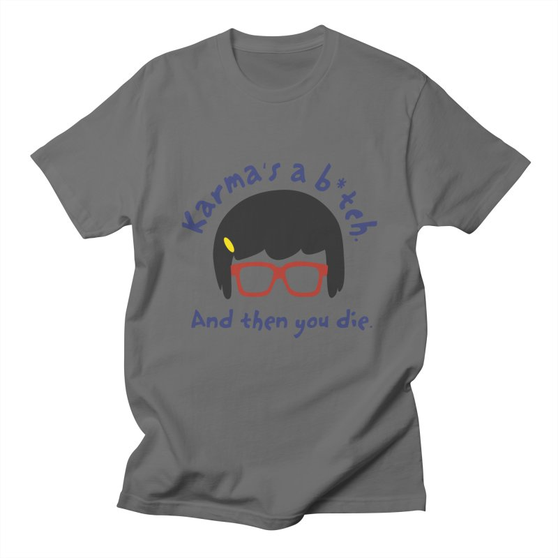 According to Tina... Men's T-Shirt by rouages's Artist Shop
