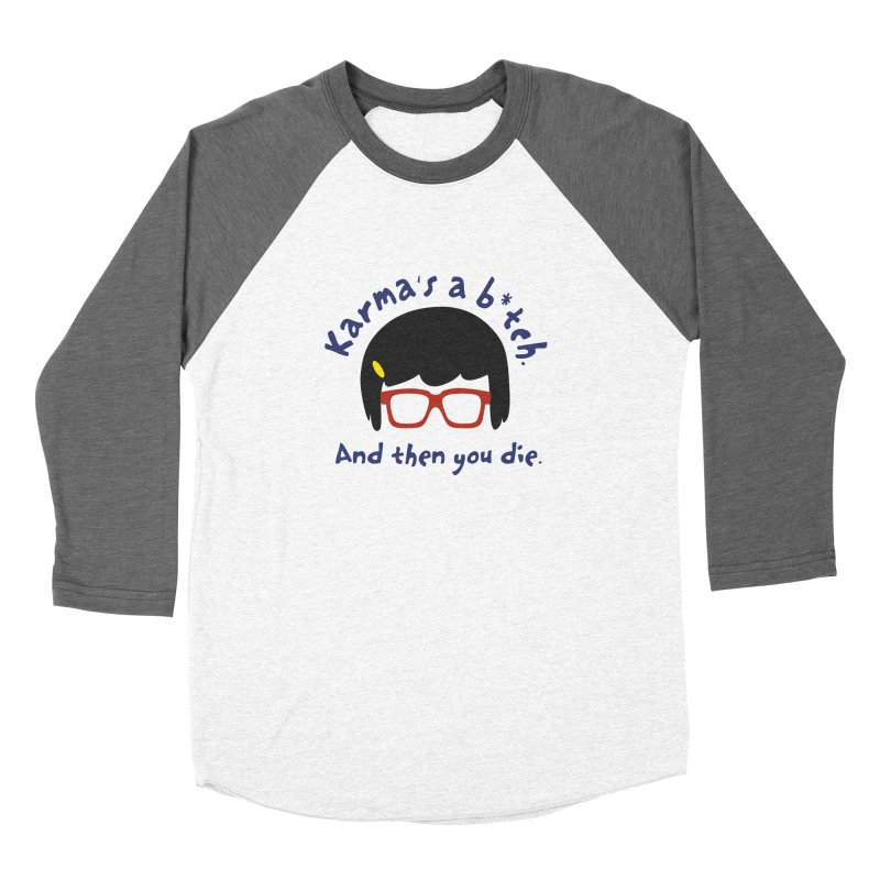 According to Tina... Women's Longsleeve T-Shirt by rouages's Artist Shop