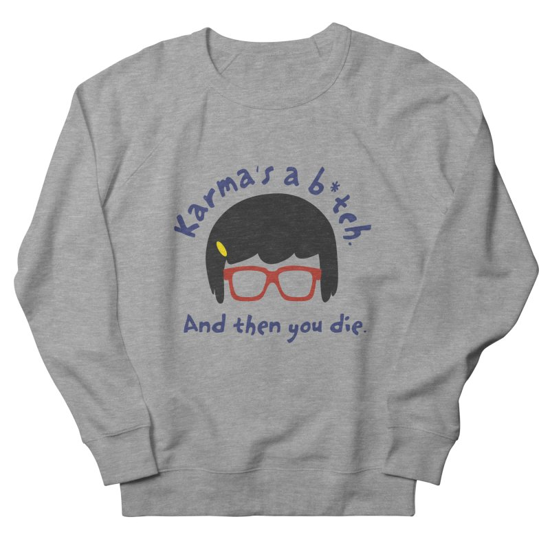 According to Tina... Men's French Terry Sweatshirt by rouages's Artist Shop