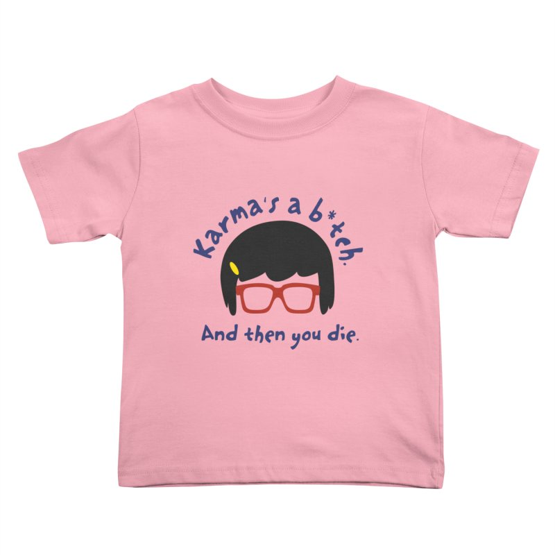 According to Tina... Kids Toddler T-Shirt by rouages's Artist Shop