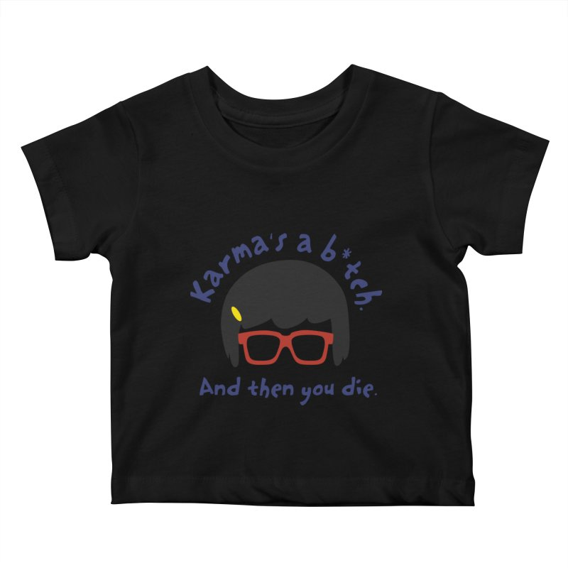 According to Tina... Kids Baby T-Shirt by rouages's Artist Shop