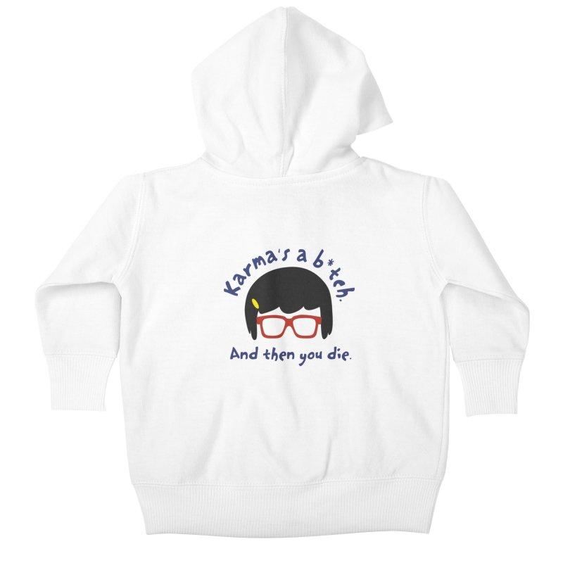 According to Tina... Kids Baby Zip-Up Hoody by rouages's Artist Shop