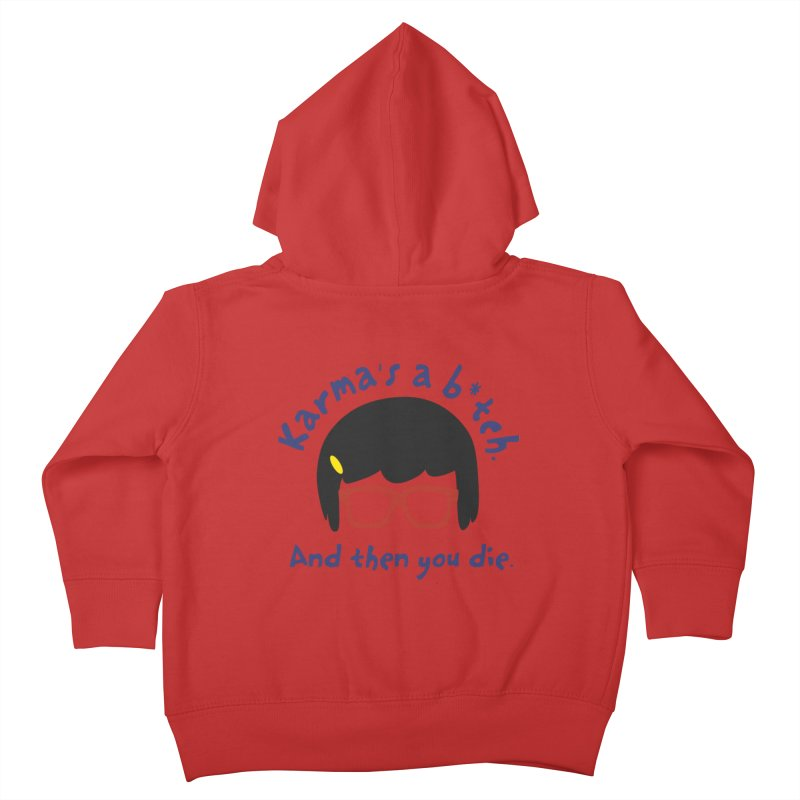 According to Tina... Kids Toddler Zip-Up Hoody by rouages's Artist Shop