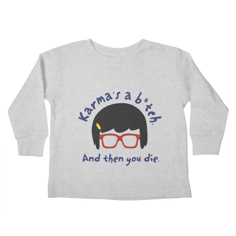 According to Tina... Kids Toddler Longsleeve T-Shirt by rouages's Artist Shop