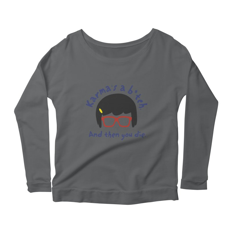 According to Tina... Women's Scoop Neck Longsleeve T-Shirt by rouages's Artist Shop