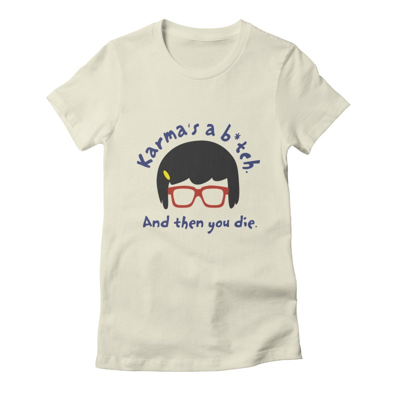 According to Tina... Women's T-Shirt by rouages's Artist Shop