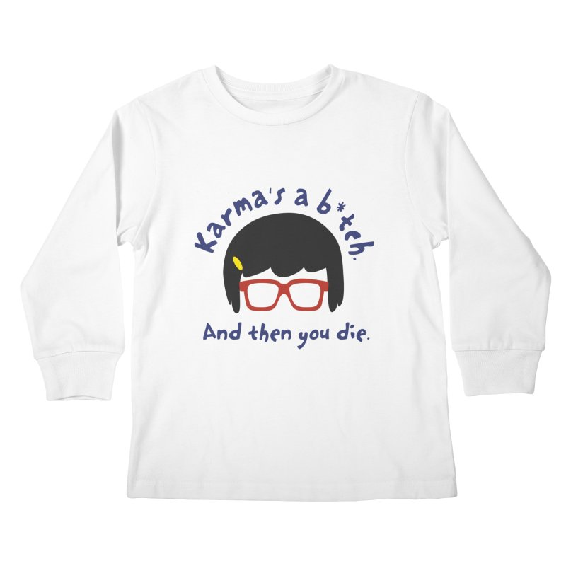 According to Tina... Kids Longsleeve T-Shirt by rouages's Artist Shop