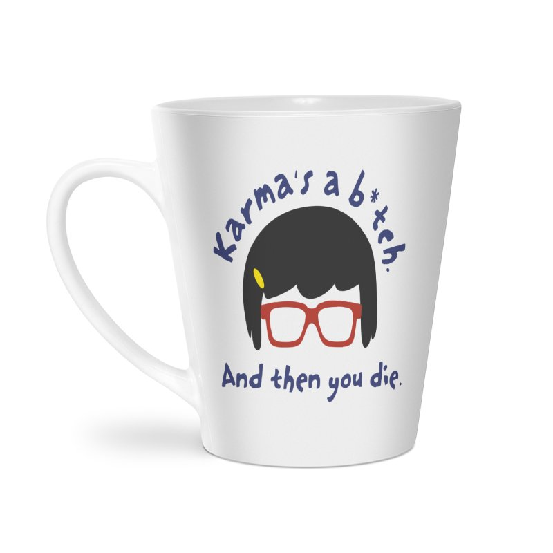 According to Tina... Accessories Latte Mug by rouages's Artist Shop