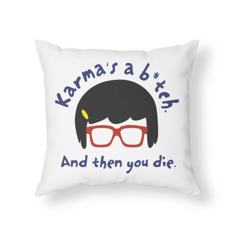 According to Tina... Home Throw Pillow by rouages's Artist Shop