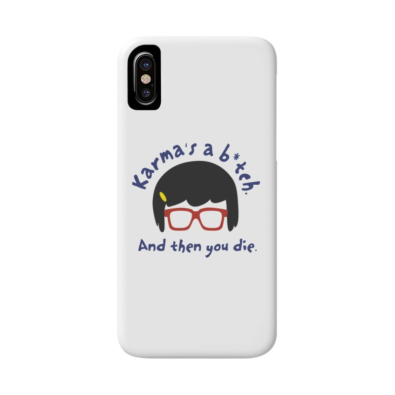 According to Tina... Accessories Phone Case by rouages's Artist Shop
