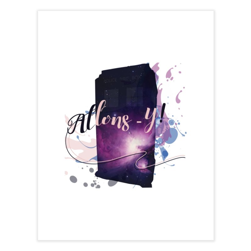 TARDIS' Allons-y! Home Fine Art Print by rouages's Artist Shop