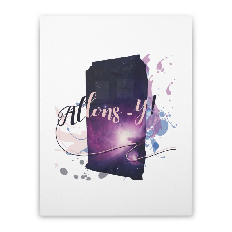 TARDIS' Allons-y! Home Stretched Canvas by rouages's Artist Shop