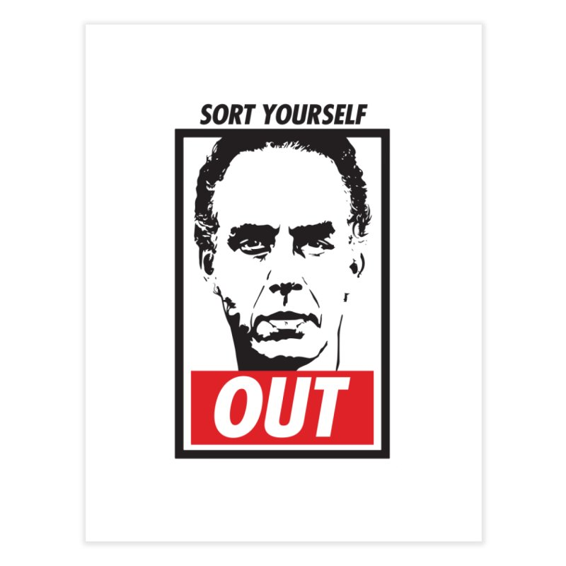 Sort Yourself Out Home Fine Art Print by Shirts of Meaning