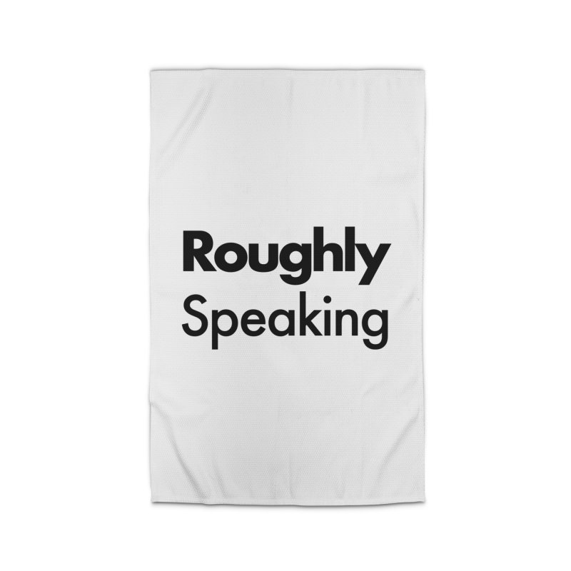 Roughly Speaking Home Rug by Shirts of Meaning