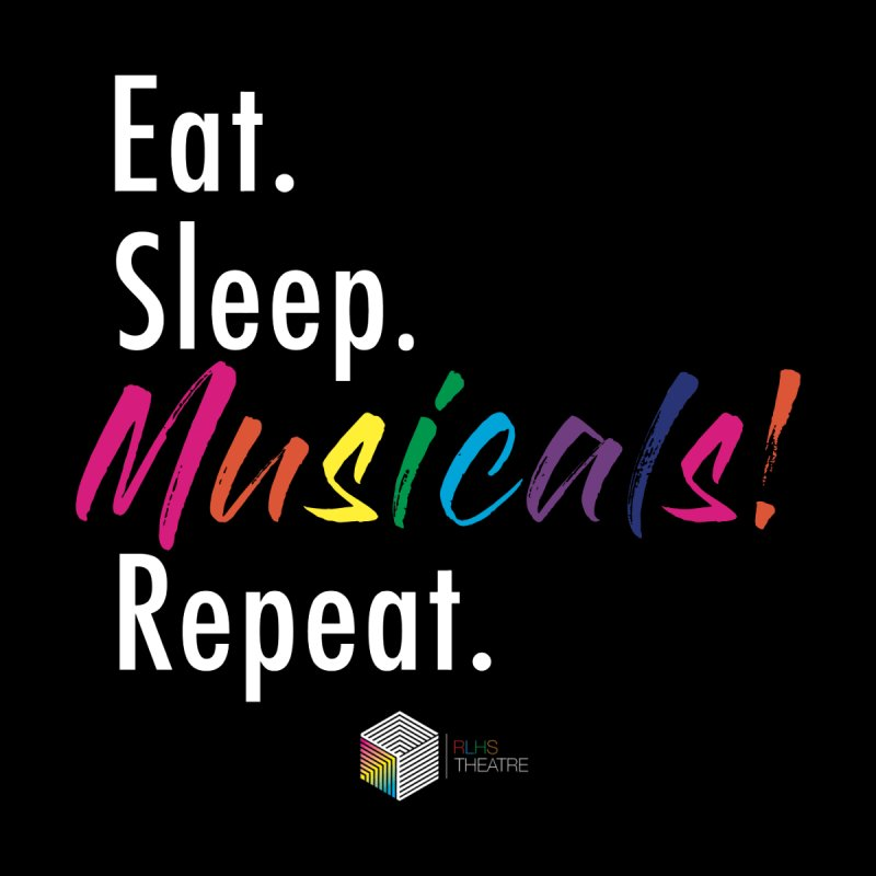Eat. Sleep. Musicals! Repeat. Women's T-Shirt by
