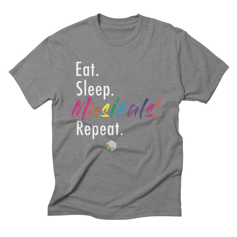 Eat. Sleep. Musicals! Repeat. Men's Triblend T-Shirt by