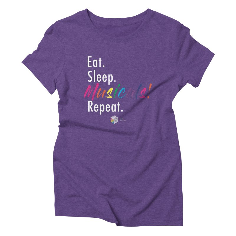 Eat. Sleep. Musicals! Repeat. Women's Triblend T-Shirt by