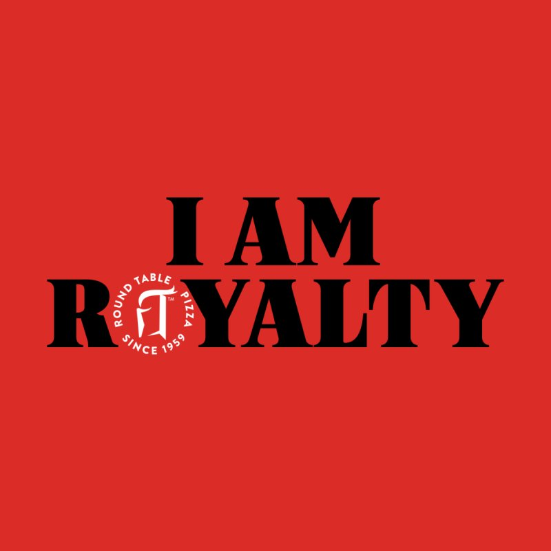 I am Royalty Men's T-Shirt by Round Table Pizza