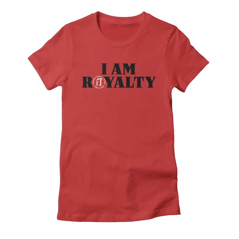 I am Royalty Women's T-Shirt by Round Table Pizza
