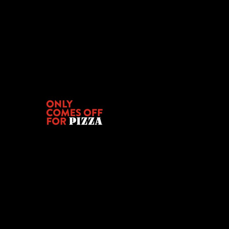 Only Comes Off For Pizza Accessories Face Mask by Round Table Pizza