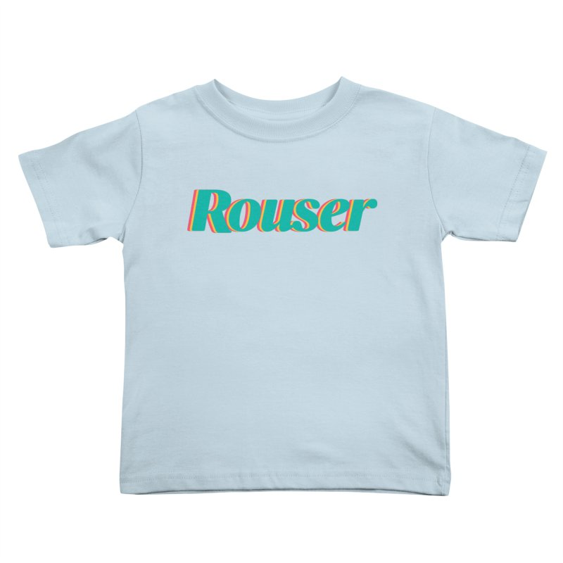 Kids None by Rouser