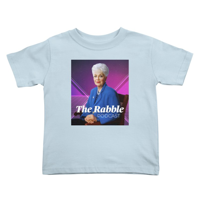 Ann Richards Lasers, The Rabble Podcast Kids Toddler T-Shirt by Rouser