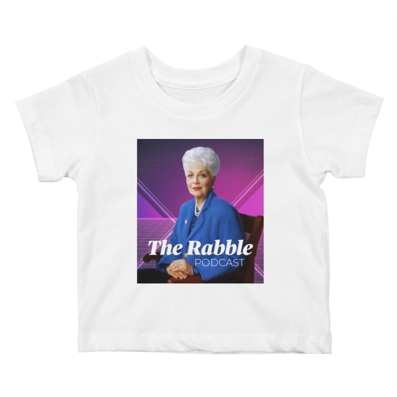 Ann Richards Lasers, The Rabble Podcast Kids Baby T-Shirt by Rouser