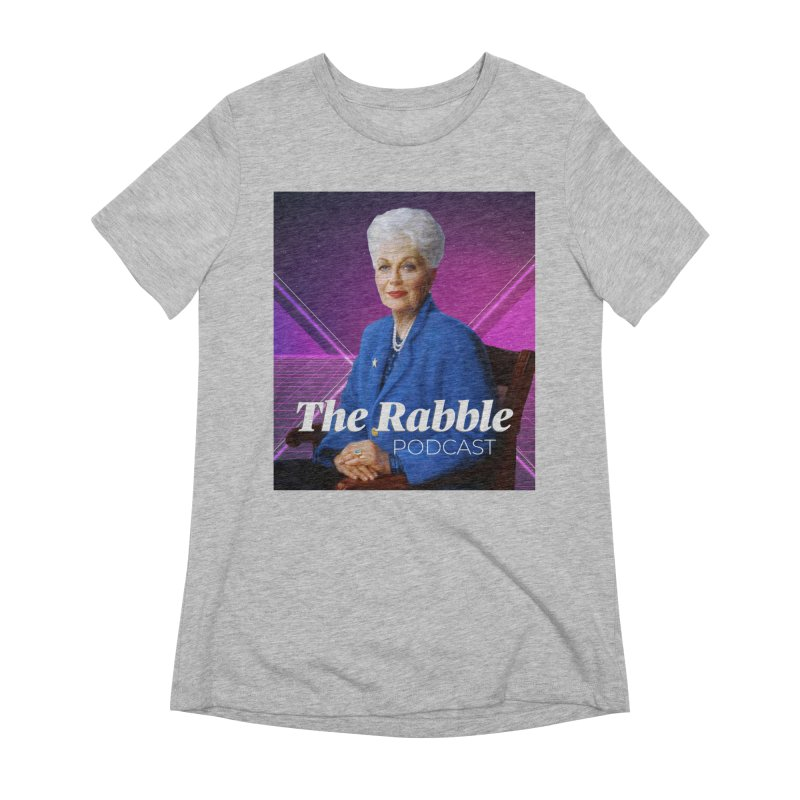 Ann Richards Lasers, The Rabble Podcast Women's T-Shirt by Rouser