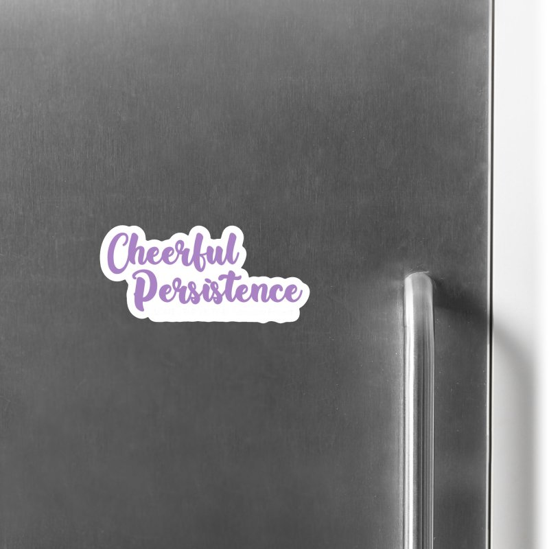 Cheerful Persistence, All Proceeds Benefit The Lone Star Victims Advocacy Project Accessories Magnet by Rouser