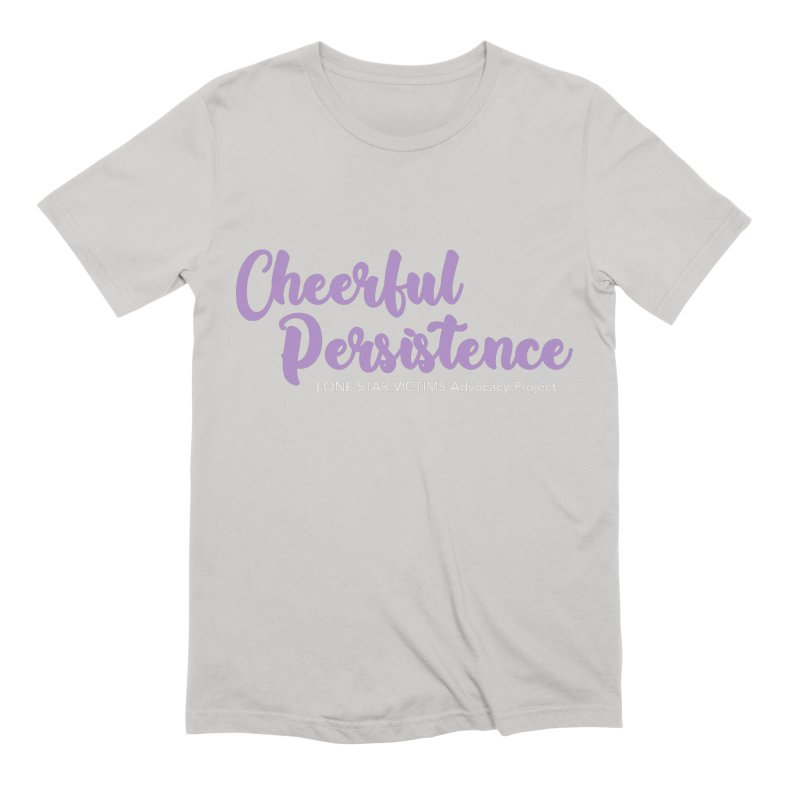 Cheerful Persistence, All Proceeds Benefit The Lone Star Victims Advocacy Project Men's Extra Soft T-Shirt by Rouser
