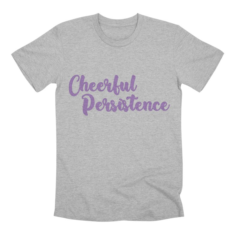Cheerful Persistence, All Proceeds Benefit The Lone Star Victims Advocacy Project Men's Premium T-Shirt by Rouser
