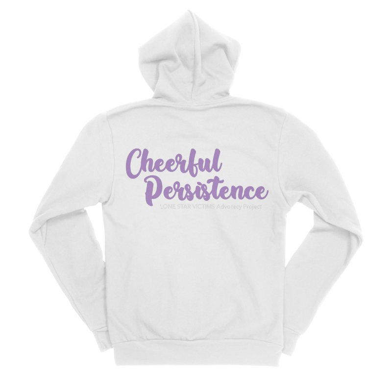 Cheerful Persistence, All Proceeds Benefit The Lone Star Victims Advocacy Project Men's Sponge Fleece Zip-Up Hoody by Rouser