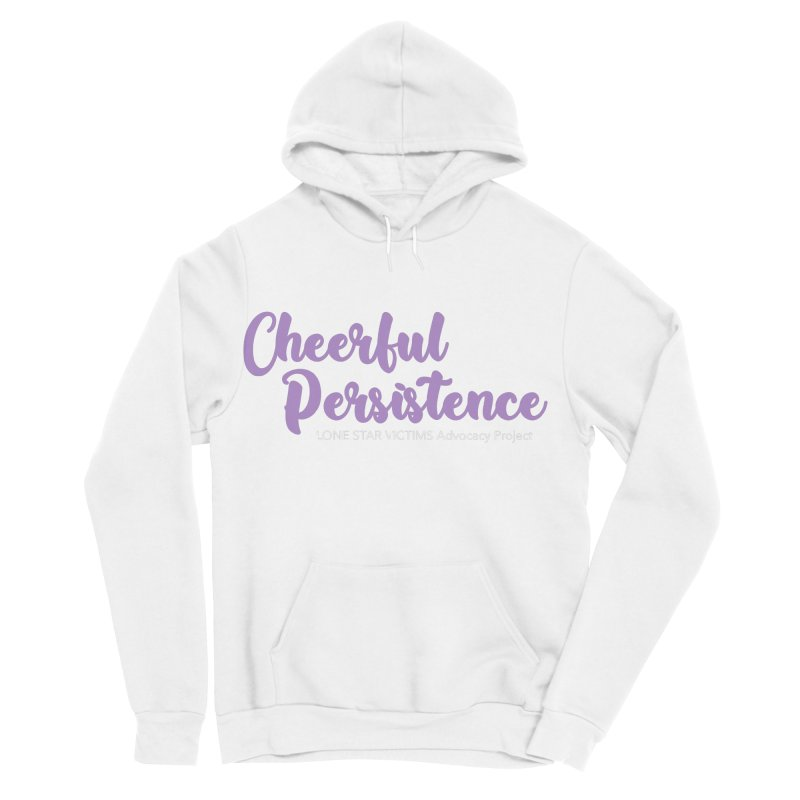 Cheerful Persistence, All Proceeds Benefit The Lone Star Victims Advocacy Project Men's Sponge Fleece Pullover Hoody by Rouser