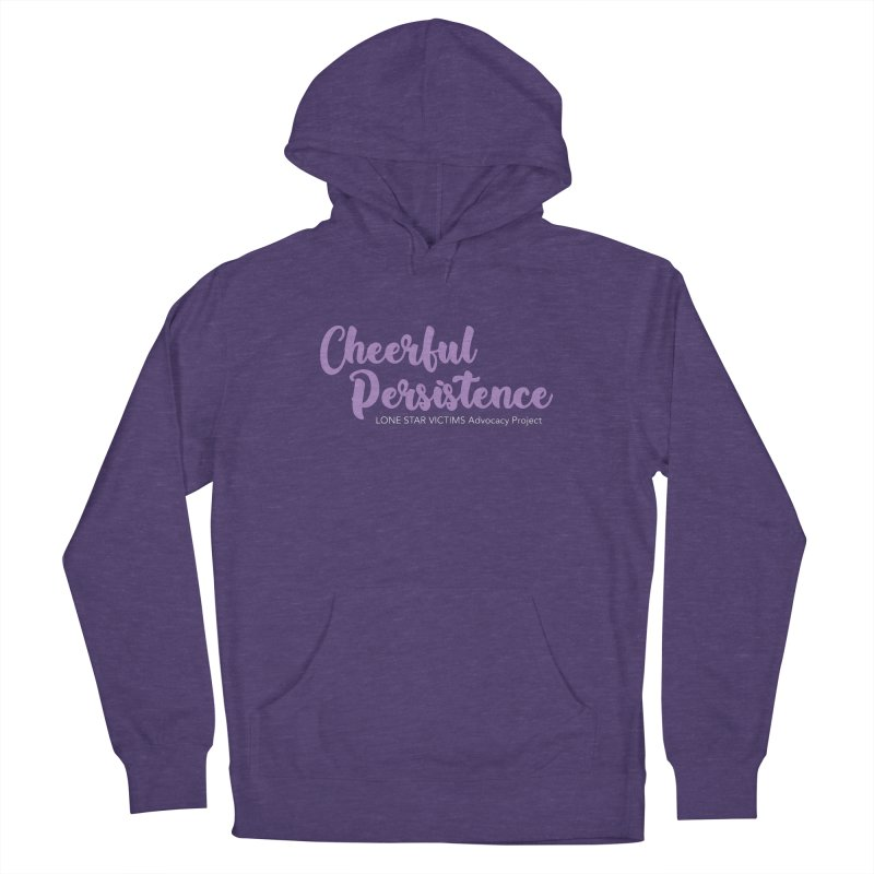 Cheerful Persistence, All Proceeds Benefit The Lone Star Victims Advocacy Project Men's Pullover Hoody by Rouser