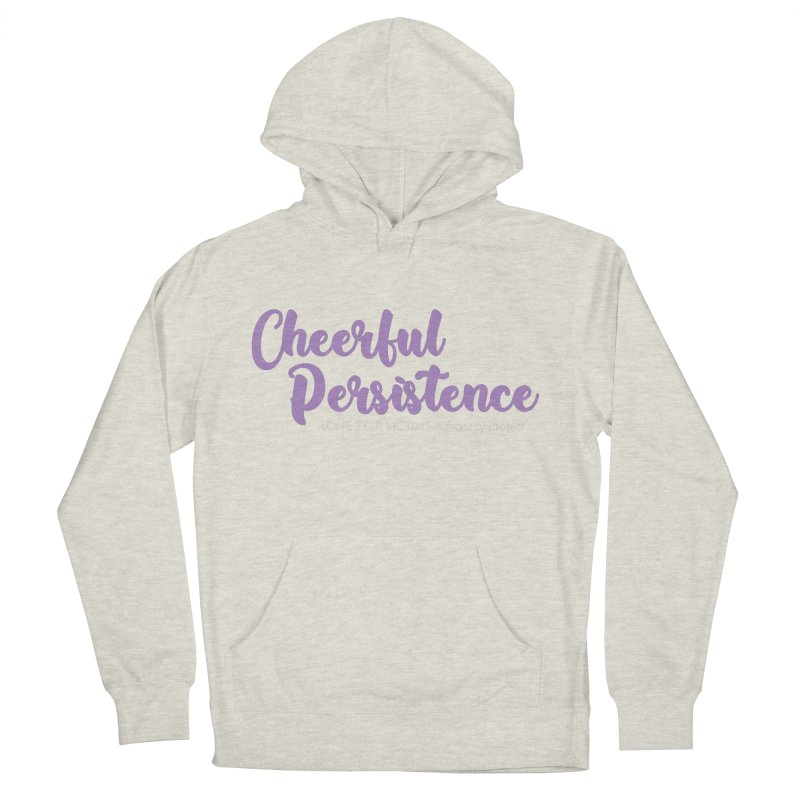 Cheerful Persistence, All Proceeds Benefit The Lone Star Victims Advocacy Project Women's French Terry Pullover Hoody by Rouser