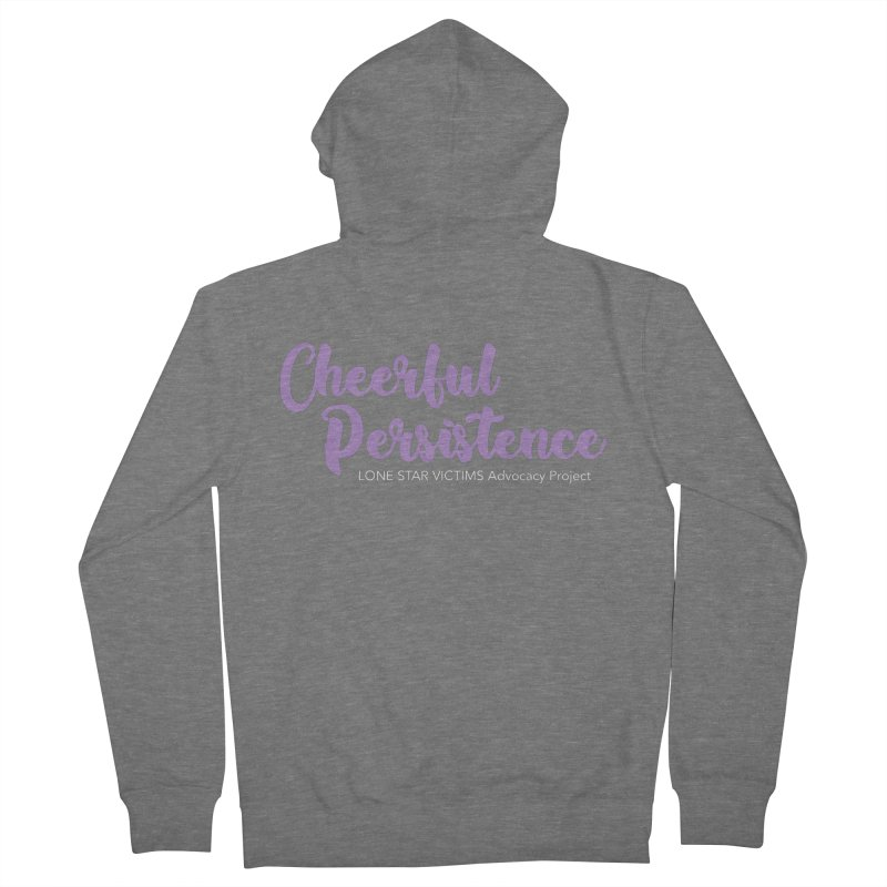 Cheerful Persistence, All Proceeds Benefit The Lone Star Victims Advocacy Project Men's French Terry Zip-Up Hoody by Rouser