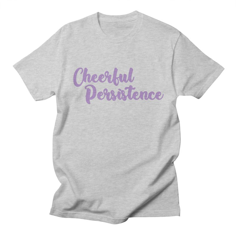 Cheerful Persistence, All Proceeds Benefit The Lone Star Victims Advocacy Project Men's Regular T-Shirt by Rouser