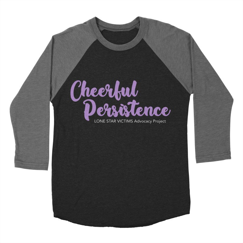 Cheerful Persistence, All Proceeds Benefit The Lone Star Victims Advocacy Project Men's Baseball Triblend Longsleeve T-Shirt by Rouser
