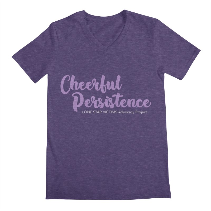 Cheerful Persistence, All Proceeds Benefit The Lone Star Victims Advocacy Project Men's V-Neck by Rouser