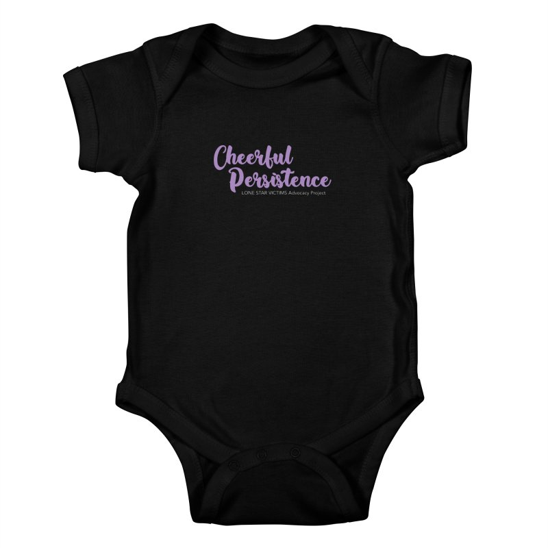 Cheerful Persistence, All Proceeds Benefit The Lone Star Victims Advocacy Project Kids Baby Bodysuit by Rouser
