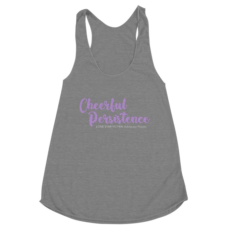 Cheerful Persistence, All Proceeds Benefit The Lone Star Victims Advocacy Project Women's Tank by Rouser