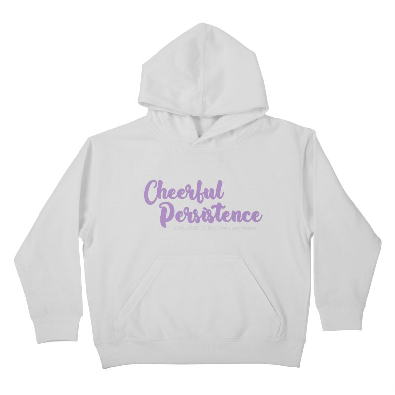 Cheerful Persistence, All Proceeds Benefit The Lone Star Victims Advocacy Project Kids Pullover Hoody by Rouser