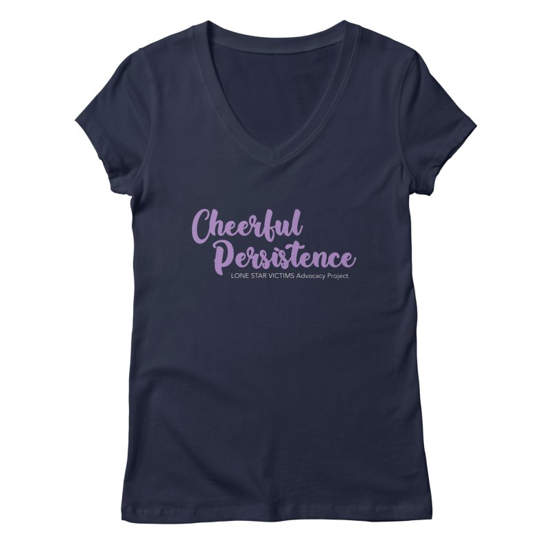 Cheerful Persistence, All Proceeds Benefit The Lone Star Victims Advocacy Project Women's Regular V-Neck by Rouser