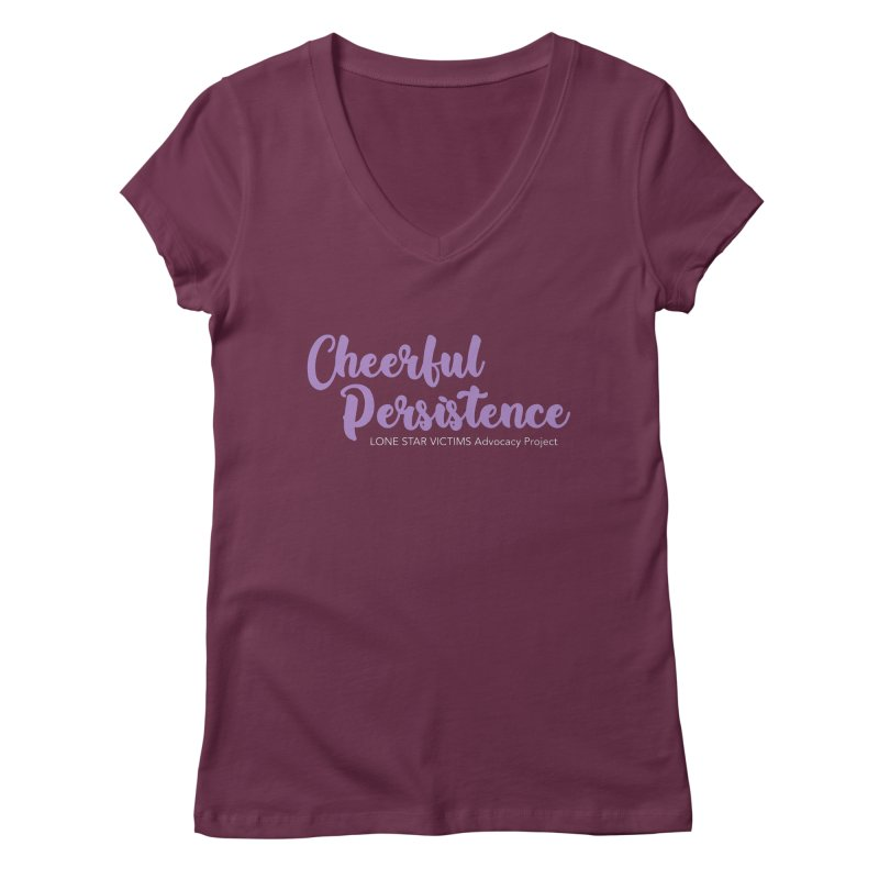Cheerful Persistence, All Proceeds Benefit The Lone Star Victims Advocacy Project Women's V-Neck by Rouser