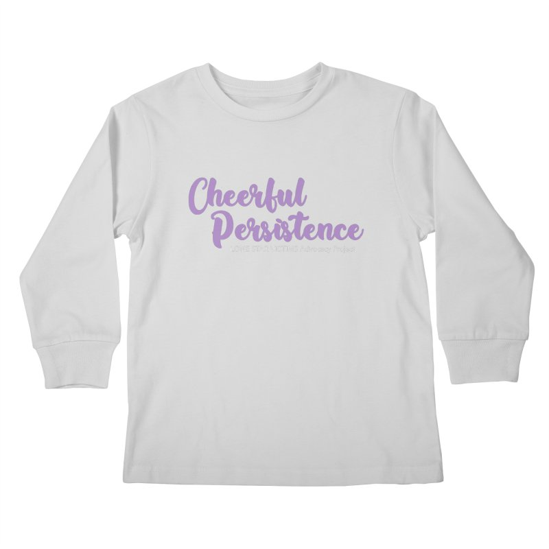 Cheerful Persistence, All Proceeds Benefit The Lone Star Victims Advocacy Project Kids Longsleeve T-Shirt by Rouser