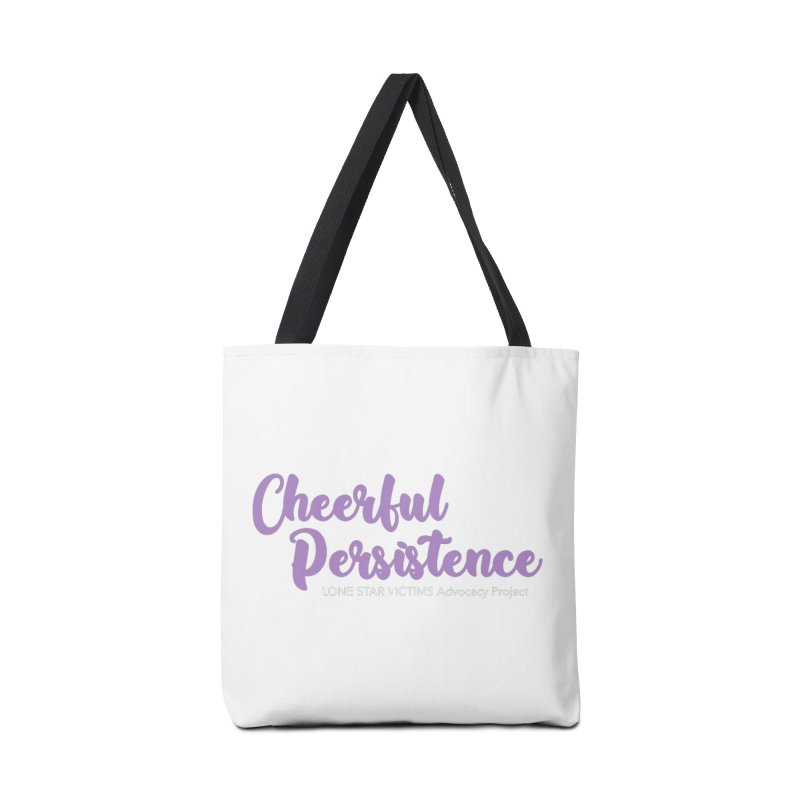 Cheerful Persistence, All Proceeds Benefit The Lone Star Victims Advocacy Project Accessories Tote Bag Bag by Rouser