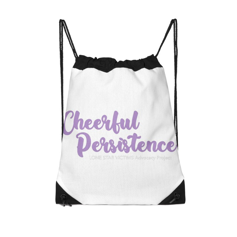 Cheerful Persistence, All Proceeds Benefit The Lone Star Victims Advocacy Project Accessories Bag by Rouser