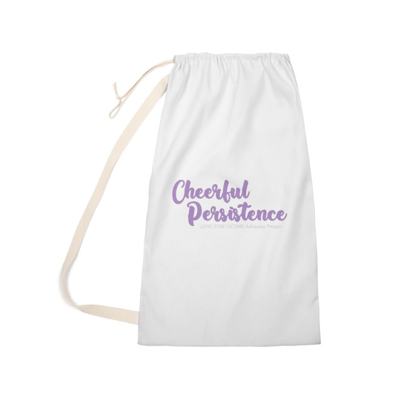 Cheerful Persistence, All Proceeds Benefit The Lone Star Victims Advocacy Project Accessories Laundry Bag Bag by Rouser